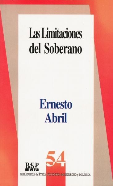 Libro: Las limitaciones del soberano | Autor: Ernesto Abril | Isbn: 9684762917
