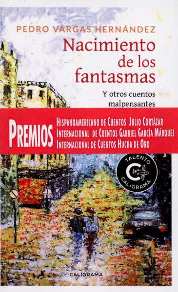 Libro: Nacimiento de los fantasmas. Y otros cuentos malpensantes | Autor: Pedro Vargas Hernandez | Isbn: 978847856212