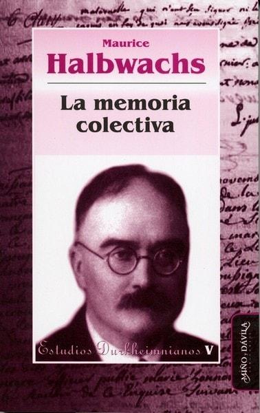 La memoria colectiva - Maurice Halbwachs - 9788492613229