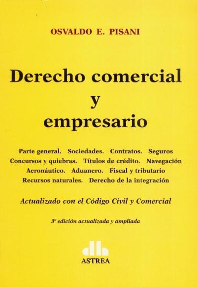Derecho comercial y empresario. Actualizado con el código civil y comercial - Osvaldo E. Pisani - 9789877060980
