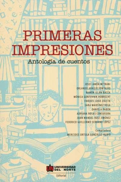 Libro: Primeras impresiones. Antología de cuentos | Autor: Mercedes Ortega González Rubio | Isbn: 9789587891010