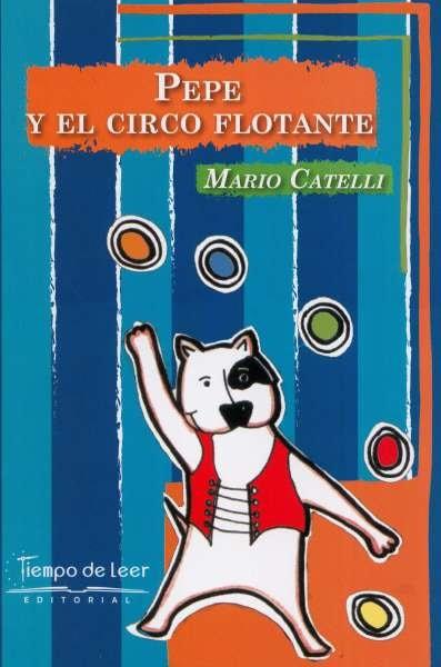 Libro: Pepe y el circo flotante | Autor: Mario Catelli | Isbn: 9789588962672