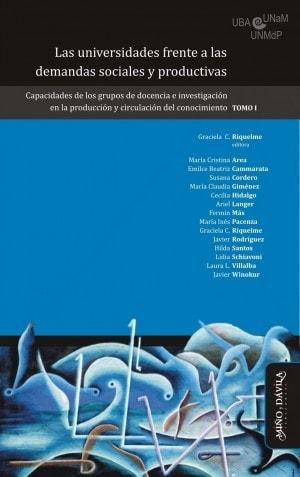 Las universidades frente a las demandas sociales y productivas. Tomo I - María Cristina Area - 8496571769