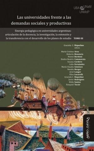 Las universidades frente a las demandas sociales y productivas. Tomo III - María Cristina Area - 9788492613281