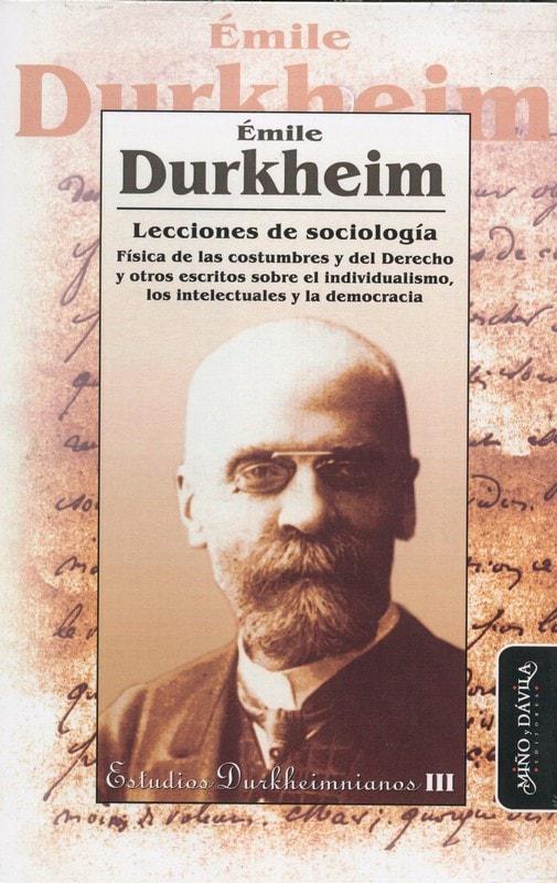 Lecciones de sociología. Física de las costumbres y del derecho y otros escritos sobre el individualismo, los intelectuales y la democracia - émile Durkheim - 9788495294388