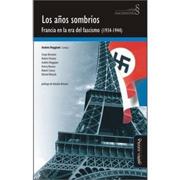 Los años sombrios. Francia en la era del fascismo (1934-1944) - Andrés Reggiani - 9788492613465