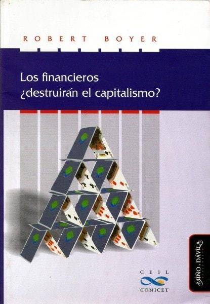 Los financieros ¿destruirán el capitalismo? - Robert Boyer - 9788415295365