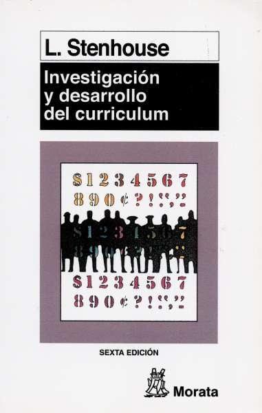 Libro: Investigación y desarrollo del curriculum | Autor: Lawrence Stenhouse | Isbn: 9788471122209