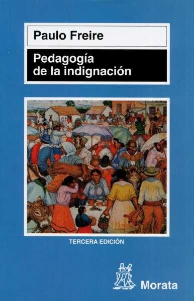 Libro: Pedagogía de la indignación | Autor: Paulo Freire | Isbn: 9788471124685