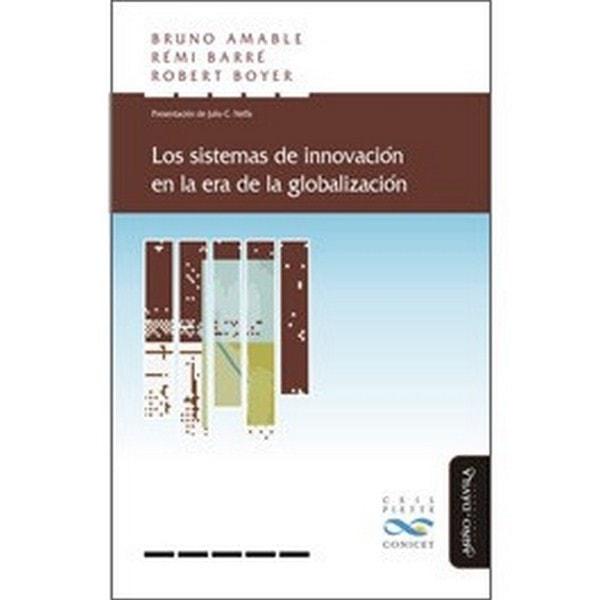 Los sistemas de innovación en la era de la globalización - Bruno Amable - 9788492613083
