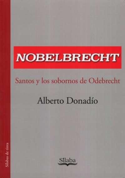 Nobelbrecht. Santos y los sobornos de Odebrecht