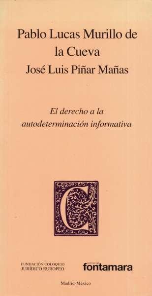 Libro: El derecho a la autodeterminación informativa | Autor: Pablo Lucas Murillo de la Cueva | Isbn: 9786077971009