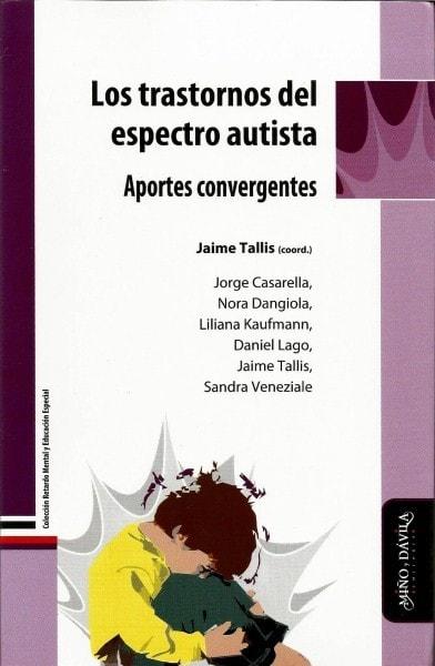 Los trastornos del espectro autista. Aportes convergentes - Jorge Casarella - 9788415295310