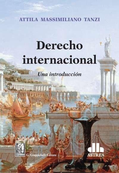 Libro: Derecho internacional. Una introducción | Autor: Attila Massimiliano Tanzi | Isbn: 9789877063097