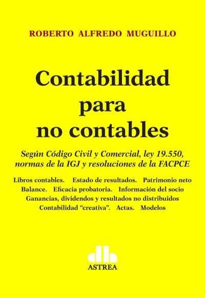 Libro: Contabilidad para no contables | Autor: Roberto Alfredo Muguillo | Isbn: 9789877063073