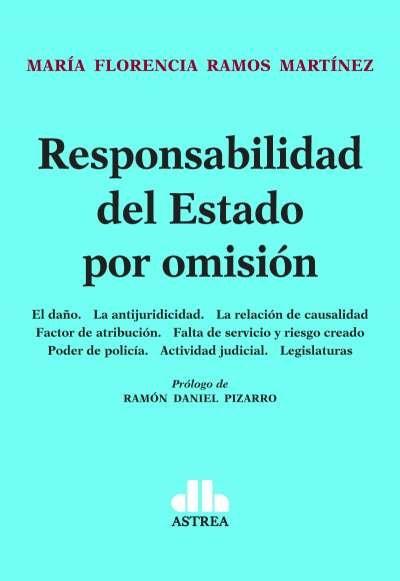 Libro: Responsabilidad del Estado por omisión | Autor: María Florencia Ramos Martínez | Isbn: 9789877063066