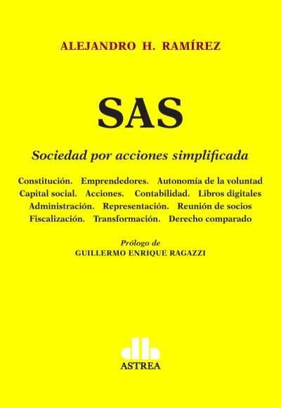Libro: Sas. Sociedad por acciones simplificada | Autor: Alejandro H. Ramírez | Isbn: 9789877063134