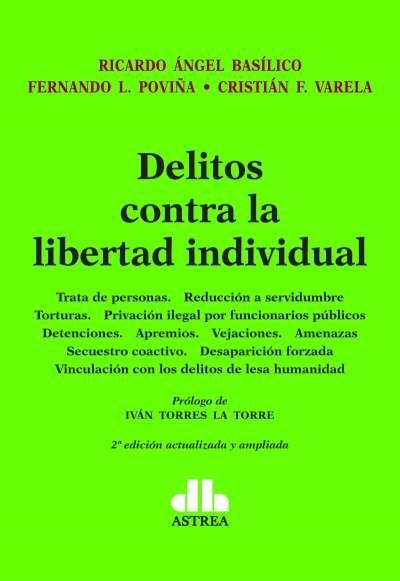 Libro: Delitos contra la libertad individual. 2da. Ed. | Autor: Ricardo Ángel Basílico | Isbn: 9789877063042