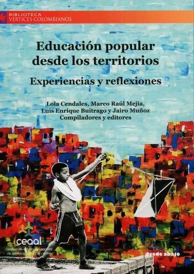 Libro: Educación popular desde los territorios | Autor: Marco Raúl Mejía J. | Isbn: 9789585555174
