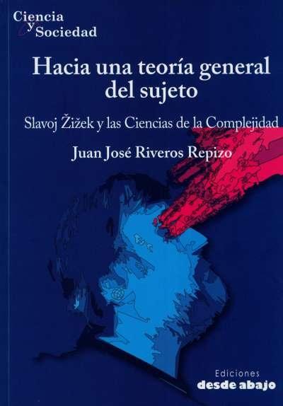 Libro: Hacia una teoría general del sujeto | Autor: Juan José Riveros Repizo | Isbn: 9789585555082