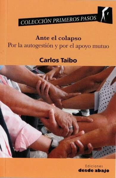 Libro: Ante el colapso. Por la autogestión y por el apoyo mutuo | Autor: Carlos Taibo | Isbn: 9789585555136