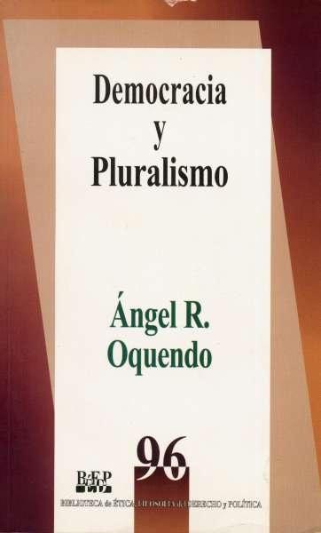 Libro: Democracia y pluralismo | Autor: Ángel R. Oquendo | Isbn: 9684764707