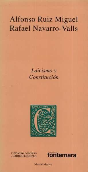 Libro: Laicismo y constitución | Autor: Alfonso Ruiz Miguel | Isbn: 9786077921554