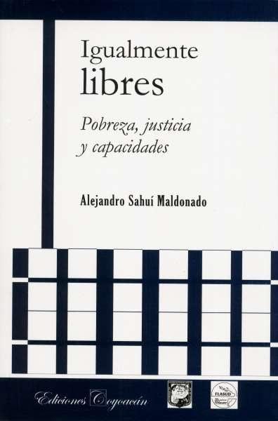 Libro: Igualmente libres | Autor: Alejandro Sahuí Maldonado | Isbn: 9789706333704