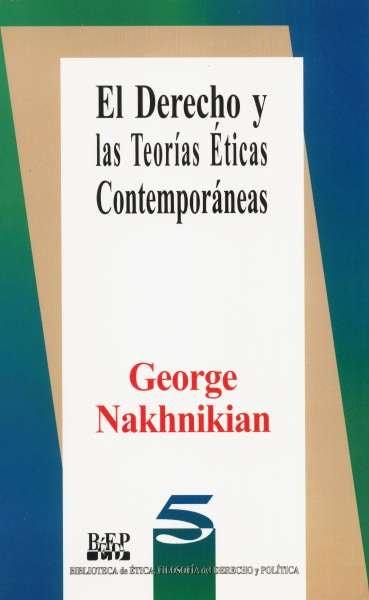 Libro: El derecho y las teorías éticas contemporáneas | Autor: George Nakhnikian | Isbn: 9684761309
