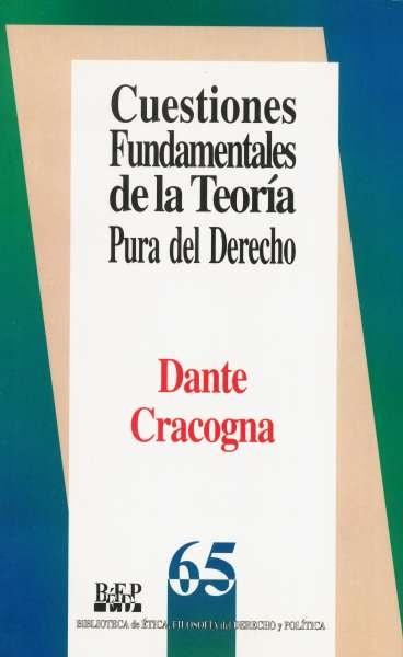 Libro: Cuestiones fundamentales de la teoría pura del derecho | Autor: Dante Cracogna | Isbn: 9684760728