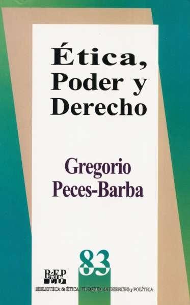 Libro: Ética, poder y derecho | Autor: Gregorio Peces Barba | Isbn: 9684763484