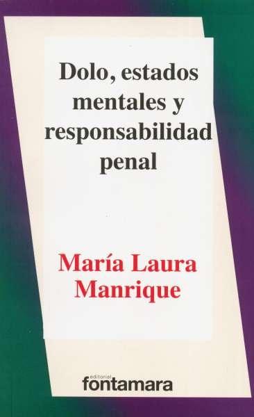 Libro: Dolo, estados mentales y responsabilidad mental | Autor: María Laura Manrique | Isbn: 9786077361046