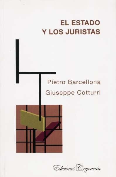 Libro: El estado y los juristas | Autor: Pietro Barcellona | Isbn: 9789706333629