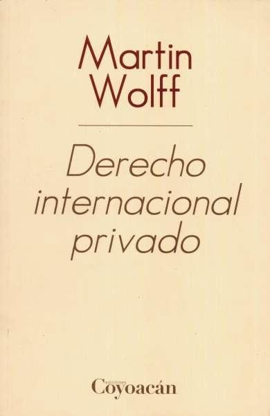 Libro: Derecho internacional privado | Autor: Martin Wolff | Isbn: 9786079014810