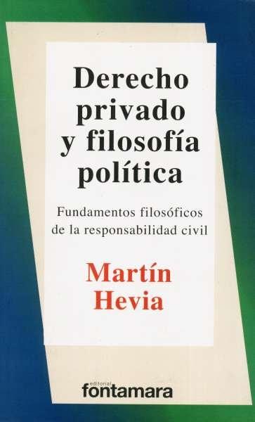 Libro: Derecho privado y filosofía política   Autor: Martín Hevia   Isbn: 9786077921950