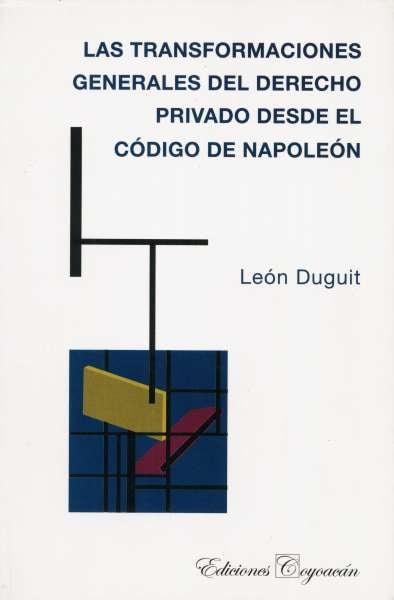 Libro: Las transformaciones generales del derecho privado desde el código de Napoleón | Autor: León Duguit | Isbn: 9789706333360