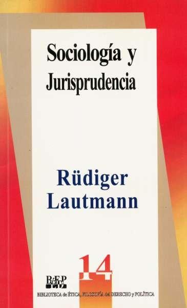 Libro: Sociología y jurisprudencia | Autor: Rüdiger Lautmann | Isbn: 9684761481