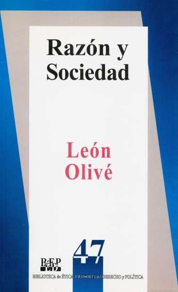 Libro: Razón y sociedad | Autor: León Olivé | Isbn: 9684762526