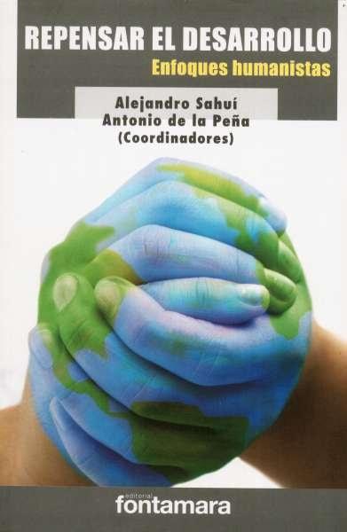 Libro: Repensar el desarrollo | Autor: Alejandro Sahuí Maldonado | Isbn: 9786077971382
