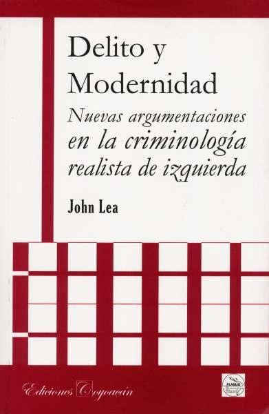 Libro: Delito y modernidad | Autor: John Lea | Isbn: 9789706333094