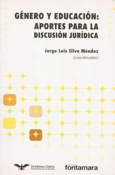Libro: Género y educación: aportes para la discusión jurídica   Autor: Jorge Luis Silva Méndez   Isbn: 9786077971887