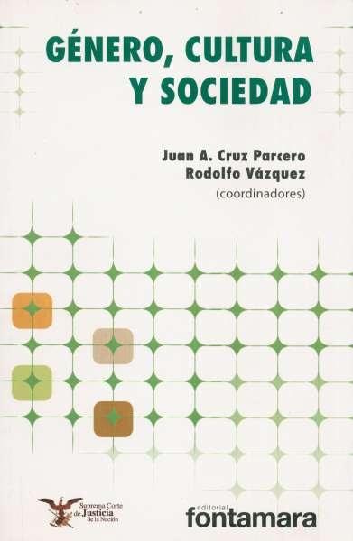 Libro: Género, cultura y sociedad | Autor: Juan A. Cruz Parcero | Isbn: 9786077971733