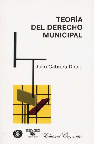 Libro: Teoría del derecho municipal | Autor: Julio Cabrera Dircio | Isbn: 9789706333742