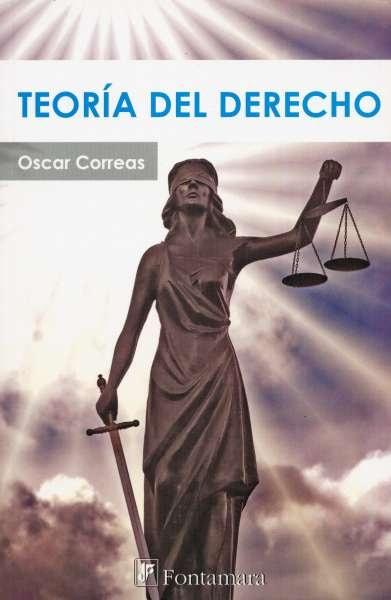Libro: Teoría del derecho | Autor: Óscar Correas | Isbn: 9786077921110