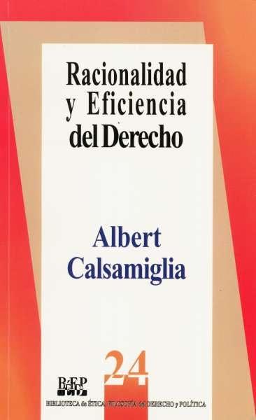 Libro: Racionalidad y eficacia del derecho | Autor: Albert Calsamiglia | Isbn: 9684761902