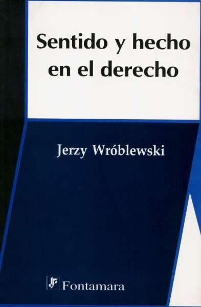 Libro: Sentido y hecho en el derecho | Autor: Jerzy Wróblewski | Isbn: 9789684764002