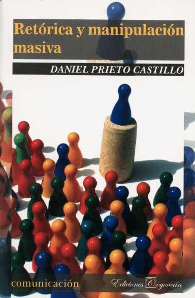 Libro: Retórica y manipulación masiva | Autor: Daniel Prieto Castillo | Isbn: 9789706336350