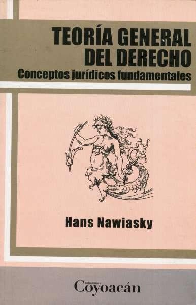 Libro: Teoría general del derecho | Autor: Hans Nawiasky | Isbn: 9786079014476