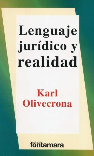 Libro: Lenguaje jurídico y realidad | Autor: Karl Olivecrona | Isbn: 9789684761285