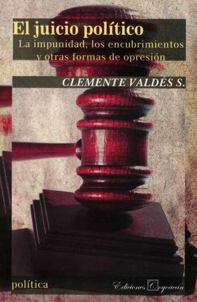 Libro: El juicio político   Autor: Clemente Valdés S.   Isbn: 9789706331892